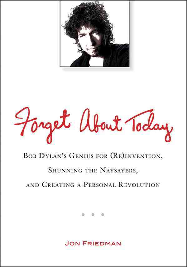 Forget About Today By Friedman, Jon
